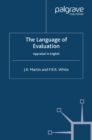 The Language of Evaluation : Appraisal in English - eBook