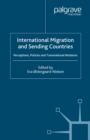 International Migration and Sending Countries : Perceptions, Policies and Transnational Relations - eBook