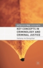 Key Concepts in Criminology and Criminal Justice - Book