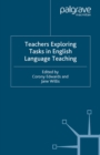 Teachers Exploring Tasks in English Language Teaching - eBook