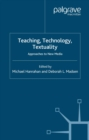 Teaching, Technology, Textuality : Approaches to New Media - eBook