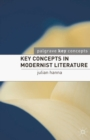 Key Concepts in Modernist Literature - Book