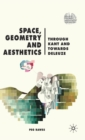 Space, Geometry and Aesthetics : Through Kant and Towards Deleuze - Book