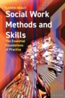 Social Work Methods and Skills : The Essential Foundations of Practice - Book