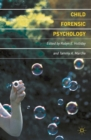 Child Forensic Psychology : Victim and Eyewitness Memory - Book