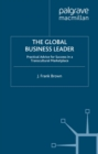 The Global Business Leader : Practical Advice for Success in a Transcultural Marketplace - eBook