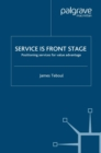 Service is Front Stage : Positioning Services for Value Advantage - eBook