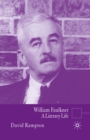 William Faulkner : A Literary Life - eBook