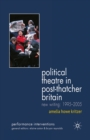 Political Theatre in Post-Thatcher Britain : New Writing, 1995-2005 - eBook