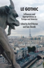 Le Gothic : Influences and Appropriations in Europe and America - eBook