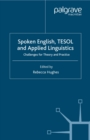Spoken English, TESOL and Applied Linguistics : Challenges for Theory and Practice - eBook