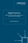 Digital Practices : Aesthetic and Neuroesthetic Approaches to Performance and Technology - eBook