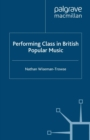Performing Class in British Popular Music - eBook