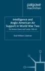 Intelligence and Anglo-American Air Support in World War Two : The Western Desert and Tunisia, 1940-43 - eBook