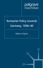 Romanian Policy Towards Germany, 1936-40 - eBook