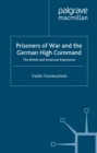 The Prisoners of War and German High Command : The British and American Experience - eBook