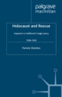 Holocaust and Rescue : Impotent or Indifferent? Anglo-Jewry 1938-1945 - eBook