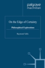 On the Edge of Certainty : Philosophical Explorations - eBook