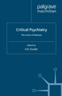 Critical Psychiatry : The Limits of Madness - eBook