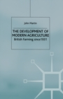 The Development of Modern Agriculture : British Farming since 1931 - eBook