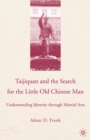Taijiquan and the Search for the Little Old Chinese Man : Understanding Identity through Martial Arts - eBook