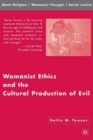 Womanist Ethics and the Cultural Production of Evil - eBook