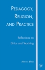 Pedagogy, Religion, and Practice : Reflections on Ethics and Teaching - eBook