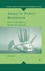 American Puppet Modernism : Essays on the Material World in Performance - eBook