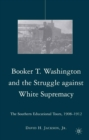 Booker T. Washington and the Struggle against White Supremacy : The Southern Educational Tours, 1908-1912 - eBook