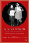 Mining Women : Gender in the Development of a Global Industry, 1670 to 2005 - Book