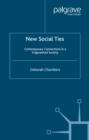 New Social Ties : Contemporary Connections in a Fragmented Society - eBook