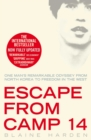 Escape from Camp 14 : One man's remarkable odyssey from North Korea to freedom in the West - eBook