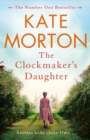 The Clockmaker's Daughter : A Gripping and Heartbreaking Mystery from the Author of The House at Riverton - eBook