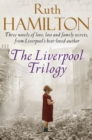 The Liverpool Trilogy : Mersey View, That Liverpool Girl, Lights of Liverpool - eBook