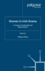 Women in Irish Drama : A Century of Authorship and Representation - eBook
