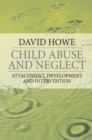 Child Abuse and Neglect : Attachment, Development and Intervention - eBook