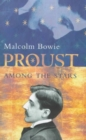 Proust Among the Stars : How to Read Him, Why Read Him? - Book