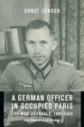 A German Officer in Occupied Paris : The War Journals, 1941-1945 - Book