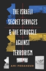 The Israeli Secret Services and the Struggle Against Terrorism - Book