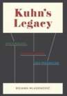 Kuhn's Legacy : Epistemology, Metaphilosophy, and Pragmatism - Book