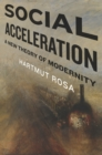 Social Acceleration : A New Theory of Modernity - Book