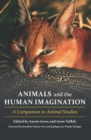 Animals and the Human Imagination : A Companion to Animal Studies - Book