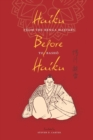 Haiku Before Haiku : From the Renga Masters to Basho - Book