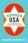 Kosher USA : How Coke Became Kosher and Other Tales of Modern Food - Book