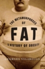 The Metamorphoses of Fat : A History of Obesity - Book