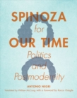 Spinoza for Our Time : Politics and Postmodernity - Book