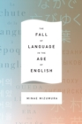 The Fall of Language in the Age of English - Book