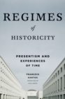 Regimes of Historicity : Presentism and Experiences of Time - Book