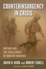 Counterinsurgency in Crisis : Britain and the Challenges of Modern Warfare - Book
