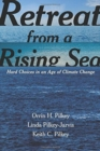 Retreat from a Rising Sea : Hard Choices in an Age of Climate Change - Book